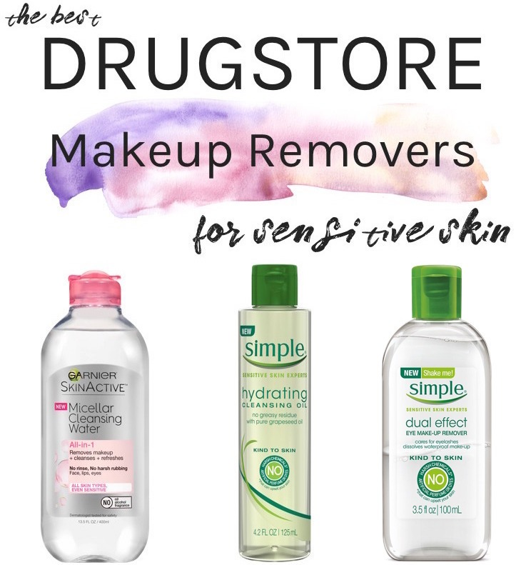 Best Drugstore Makeup Removers Sensitive Skin