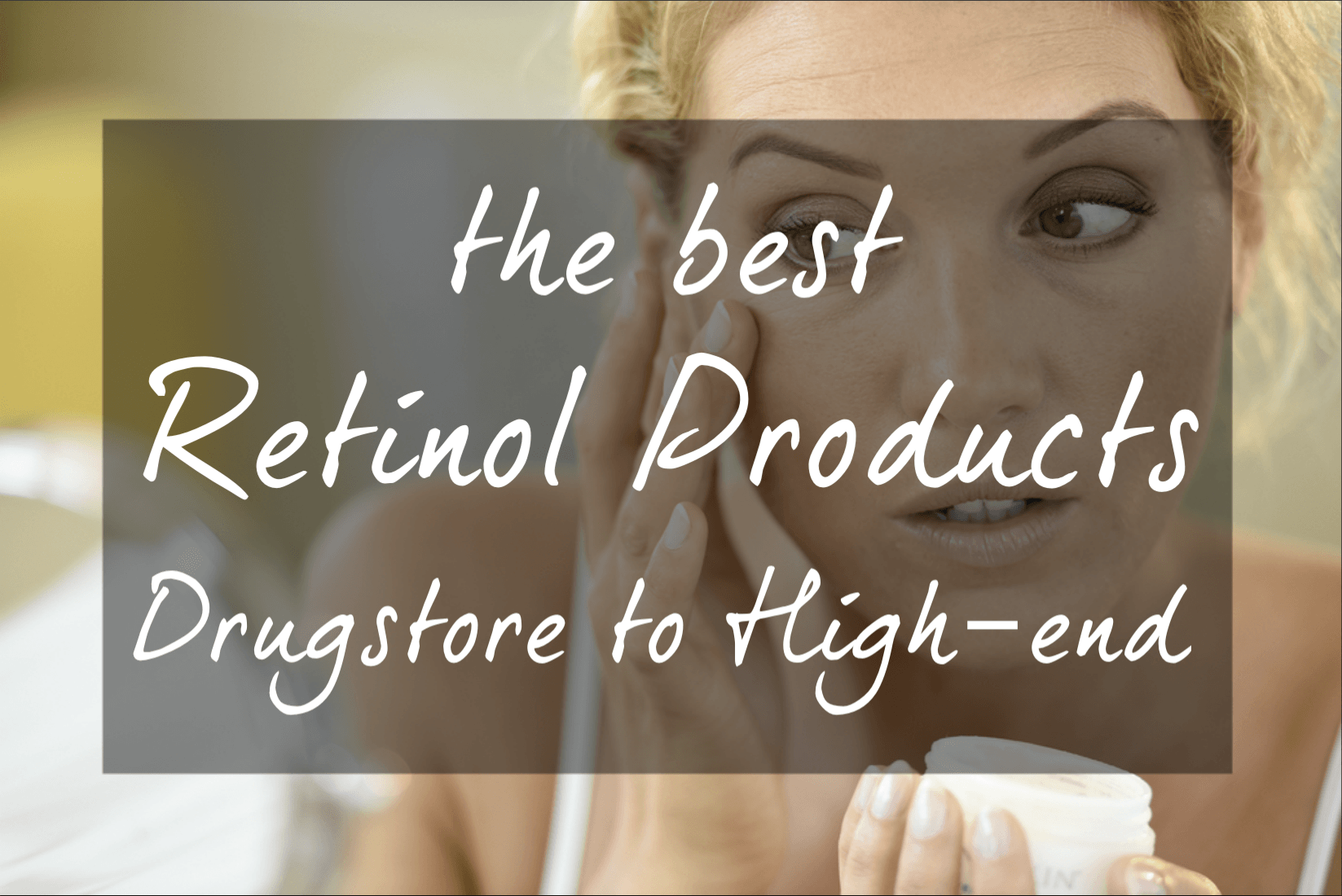 best drugstore retinol cream