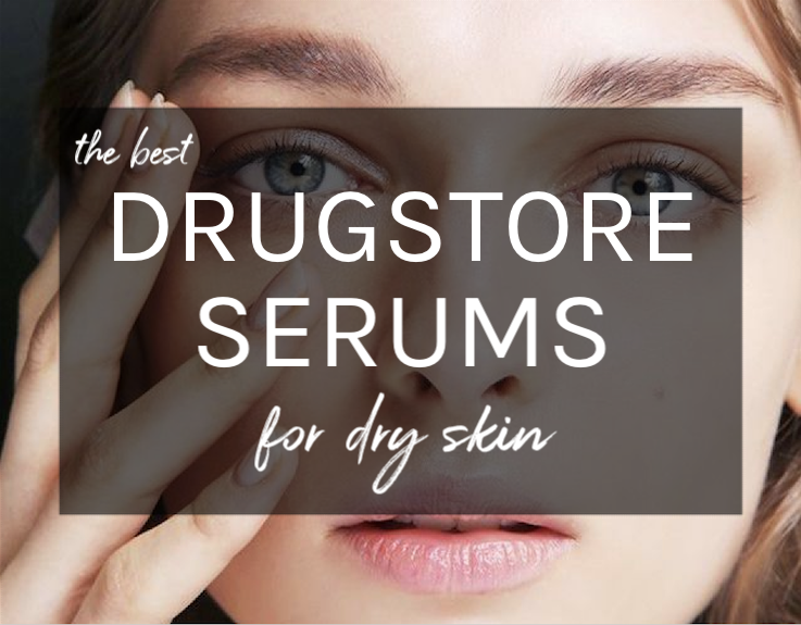 Best Drugstore Serums For Dry Skin