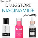 Best Drugstore Niacinamide serums