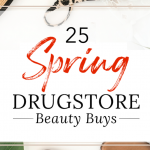 Drugstore beauty buys for spring