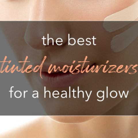best tinted moisturizers for healthy glow